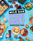 Milk Bar: Kids Only: A Cookbook Cover Image