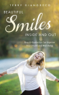 Beautiful Smiles Inside and Out: How Orthodontics Can Improve Your Health and Well-Being Cover Image