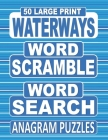 50 Large Print WATERWAYS Word Scramble Word Search Anagram Puzzles: Unscramble The Jumbled Words Before Finding Them In A Grid, For Adults Who Love An Cover Image