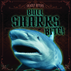 Bull Sharks Bite! Cover Image