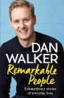 Remarkable People: A Celebration of Goodness, Kindness and Humanity Cover Image
