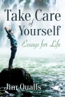Take Care of Yourself: Essays for Life Cover Image