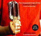 The Disappointment Artist: Selected Unabridged Essays Cover Image