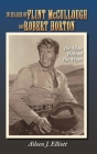 In Search of Flint McCullough and Robert Horton (hardback): The Man Behind the Myth Cover Image