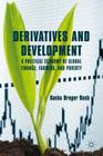 Derivatives and Development: A Political Economy of Global Finance, Farming, and Poverty Cover Image
