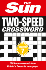 The Sun Two-Speed Crossword Collection 7: 160 Two-in-One Cryptic and Coffee Time Crosswords Cover Image