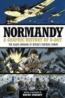 Normandy: A Graphic History of D-Day, The Allied Invasion of Hitler's Fortress Europe (Zenith Graphic Histories) Cover Image