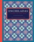 Enchiladas: Aztec to Tex-Mex Cover Image