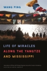Life of Miracles Along the Yangtze and Mississippi (Association of Writers and Writing Programs Award for Creati #31) Cover Image