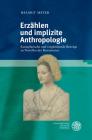Erzahlen Und Implizite Anthropologie: Exemplarische Und Vergleichende Beitrage Zu Novellen Der Renaissance (Studia Romanica #214) Cover Image