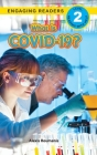 What Is COVID-19? (Engaging Readers, Level 2) Cover Image