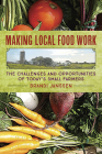 Making Local Food Work: The Challenges and Opportunities of Today's Small Farmers Cover Image