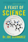 A Feast of Science: Intriguing Morsels from the Science of Everyday Life Cover Image