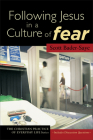 Following Jesus in a Culture of Fear (Christian Practice of Everyday Life) Cover Image