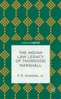 The Indian Law Legacy of Thurgood Marshall (Palgrave Pivot) Cover Image