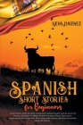 Spanish Short Stories for Beginners: 35 captivating short stories in Spanish to improve your reading & grow your vocabulary (Spanish Edition) Cover Image