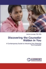 Discovering the Counselor Hidden in You Cover Image