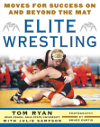Elite Wrestling: Moves for Success on and Beyond the Mat Cover Image