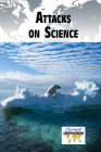Attacks on Science (Current Controversies) Cover Image