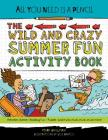 All You Need Is a Pencil: The Wild and Crazy Summer Fun Activity Book Cover Image