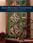 Time-Honored Traditions: Replicate Classic Quilts of Centuries Past Cover Image