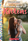 Random Acts of Kittens: A Wish Novel Cover Image