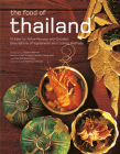 The Food of Thailand: 72 Easy-to-Follow Recipes with Detailed Descriptions of Ingredients and Cooking Methods Cover Image