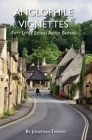 Anglophile Vignettes: Fifty Little Stories About Britain Cover Image