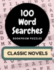 100 Word Searches: Classic Novels: Addicting Word Puzzles for Bookworms and Literature Nerds Cover Image