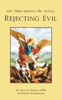 Get Thee Behind Me, Satan: Rejecting Evil Cover Image