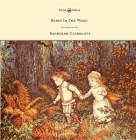 The Babes in the Wood - Illustrated by Randolph Caldecott Cover Image