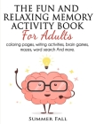 The Fun and Relaxing Memory Activity Book for Adult: Coloring Pages, Writing Activities, Brain Games, Mazes, Word Search and More [LARGE-PRINT] (Relax Cover Image