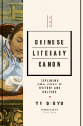 The Chinese Literary Canon: Exploring 3000 Years of History and Culture Cover Image