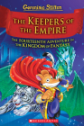 The Keepers of the Empire (Geronimo Stilton and the Kingdom of Fantasy #14): The Keepers of the Empire (Geronimo Stilton and the Kingdom of Fantasy #14) Cover Image