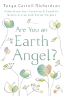 Are You an Earth Angel?: Understand Your Sensitive & Empathic Nature & Live with Divine Purpose Cover Image