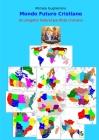 Mondo Futuro Cristiano: Un progetto federal-pacifista cristiano Cover Image