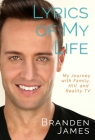 Lyrics of My Life: My Journey with Family, HIV, and Reality TV Cover Image