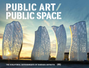 Public Art / Public Space: The Sculptural Environments of Barbara Grygutis Cover Image