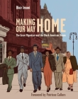 Making Our Way Home: The Great Migration and the Black American Dream Cover Image