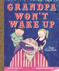 Grandpa Won't Wake Up Cover Image