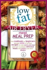 Low-Fat Air Fryer Meat Meal Prep: This cookbook for beginners includes some of the best recipes to cook quick and easy! Learn how to prepare delicious Cover Image