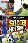 Soccer Hotshots (Jake Maddox Graphic Novels) Cover Image