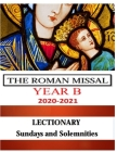 THE ROMAN MISSAL 2021 Year B LECTIONARY Sundays and Solemnities: Liturgical Mass Readings for Europe and North America Cover Image