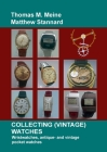 Collecting (Vintage) Watches: Wristwatches, antique- and vintage pocket watches Cover Image