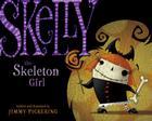 Skelly the Skeleton Girl Cover Image