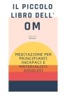 Il Piccolo Libro Dell'om: meditazione per principianti incapaci e materialisti assoluti Cover Image