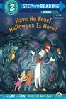 Have No Fear! Halloween is Here! (Dr. Seuss/The Cat in the Hat Knows a Lot About (Step into Reading) Cover Image