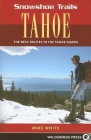 Snowshoe Trails of Tahoe: Best Routes in the Tahoe Sierra Cover Image