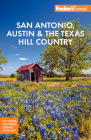 Fodor's San Antonio, Austin & the Hill Country (Full-Color Travel Guide) Cover Image