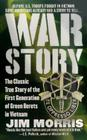 War Story: The Classic True Story of the First Generation of Green Berets Cover Image